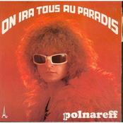 MICHEL POLNAREFF - ON IRA TOUS AU PARADIS